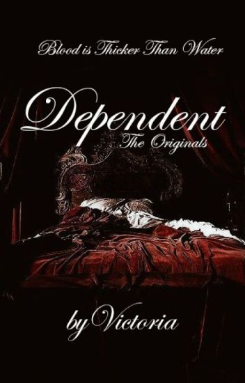 Dependent - The Originals