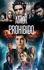 Amor Prohibido (semidioses Y Vampiros) EDITANDO by javi_girl