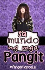 ☺ Sa Mundo ng mga Pangit ☺ [Hiatus] by AngeMarceLii