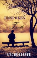 Unspoken Truth [One Shot] by lycheelaoie