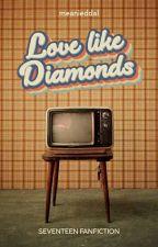 Love Like Diamonds (SEVENTEEN) by Soora-Park