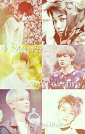 4 Stories... Our Destiny by MissJiho