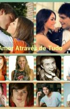 Amor Através de Tudo by Laliter638