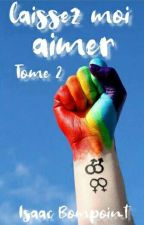 Laissez Moi Aimer - Tome 2 [GxG] by Asa_Deer