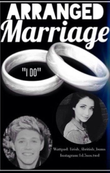 Arranged Marriage-Niall Horan Fanfiction