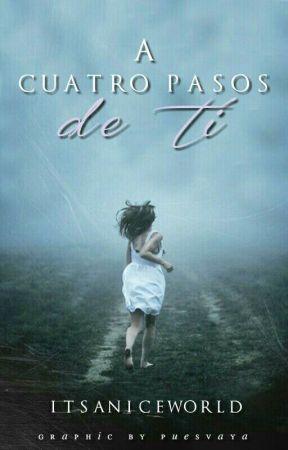 A cuatro pasos de ti (En pausa) by Itsaniceworld