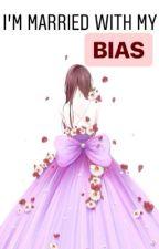 """I'm married with my BIAS (Korean Crush)"" by ElleYoshida"