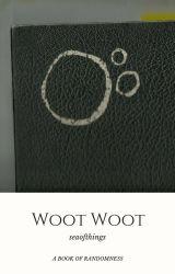 Woot Woot [RANDOM] by seaofthings