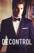 Decontrol. ( Segunda temporada de Controller. ) by CryBabyHere