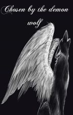 Chosen by the demon wolf 1 & 2 by Jaani_R