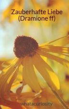 Zauberhafte Liebe (Dramione ff) by whatacuriosity