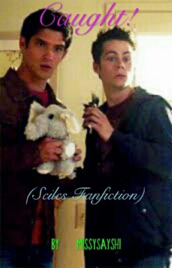 Caught! (Sciles Fanfic) Complete