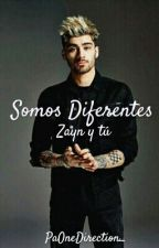 Somos Diferentes - Zayn y Tú. by PaOneDirection_