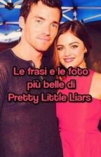 Le frasi e le foto più belle di Pretty Little Liars by _525600minutes_