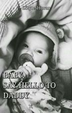 Baby, Say Hello To Daddy. © by -Mxchi-