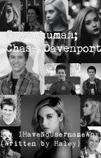 Superhuman; Chase Davenport by IHaveNoUsernameWhyy