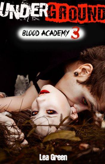 Blood Academy 3. Underground