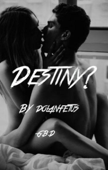 Destiny? || G.B.D
