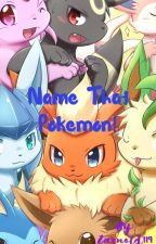 Name that Pokemon! by Zarnold119