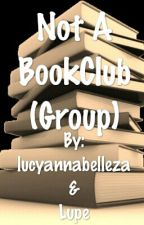 Not A Book Club (Group) by lucyannabelleza