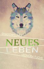Neues Leben (Band 1) by Shadowsun55