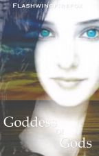 Goddess of Gods (A Heroes of Olympus Fanfic) by Flashwingfirefox