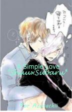 シンプルな愛〜 *Shuu×Subaru* by AzusaKomaeda