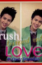 Crush turned into Love ft. Owy Posadas (On Hold) by grayxvi