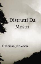 Distrutti Da Mostri by DistruttiDaMostri