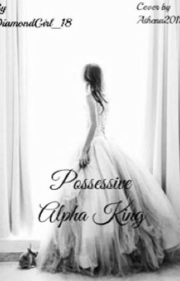 Possessive Alpha King