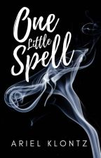 One Little Spell ✨#Wattys2017✨ by arielklontz