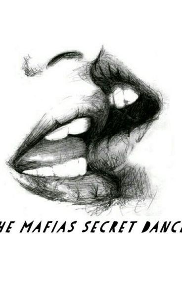 The Mafias Secret Dancer(Slow Updates)