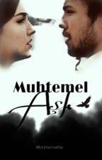 Muhtemel AşK - AlSel (+18) by MuhtemellAsk
