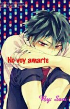 No Voy Amarte by namisaoi