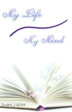 My Life - My Mind by Snake_Lazare