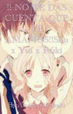 !! NO TE DAS CUENTA QUE TE AMAMOS!!Shu x Yui x Ruki by Kurohina4ever