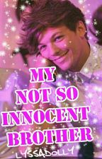 My Not So Innocent Brother (Larry) by LYSSADOLLY
