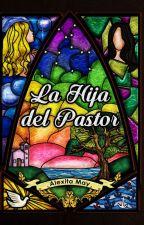 La Hija del Pastor by AlexitaMay