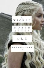 A Wicked World After All (Editing)~ DISNEY DESCENDANTS (ON HOLD) by alvarezsamy