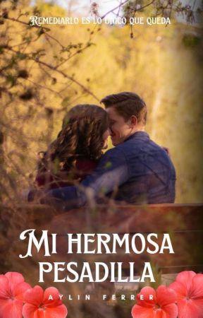 Mi Hermosa Pesadilla by aylifer15