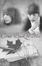 [Longfic] Come Back | MyungYeon | by DannyNguyenQueens