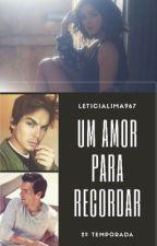 Um Amor Para Recordar- 2º Temporada by BIpolar___