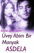 Üvey Abim Bir Manyak #Wattys2016 by asdela