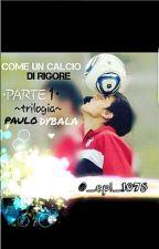 Come un calcio di rigore// Paulo Dybala by eridybaginoble