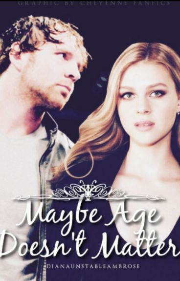 Maybe Age Doesn't Matter ♡ Dean Ambrose