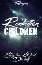 Radiation Children by PassengersOfWind