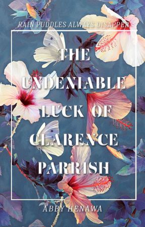The Undeniable Luck of Clarence Parrish by _eena_