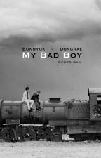 My Bad Boy [Eunhae +18] by Choco-San