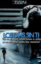Los Dias Sin TI by JesusRm4