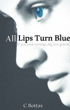 All Lips Turn Blue by Nyhterides